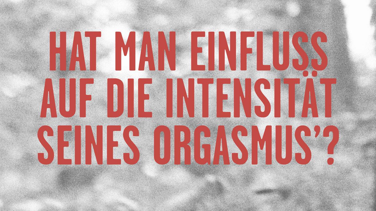 Hat man Einfluss auf die Intensität seines Orgasmus?
